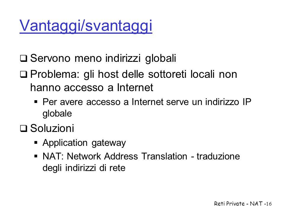 Vantaggi/svantaggi Servono meno indirizzi globali