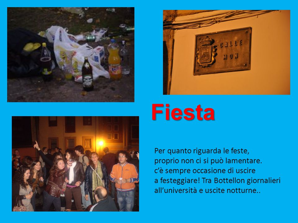 Fiesta Per quanto riguarda le feste, proprio non ci si può lamentare.