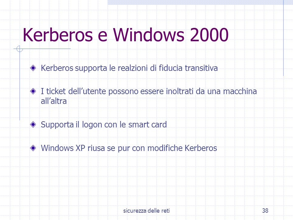 Kerberos e Windows 2000 Kerberos supporta le realzioni di fiducia transitiva.