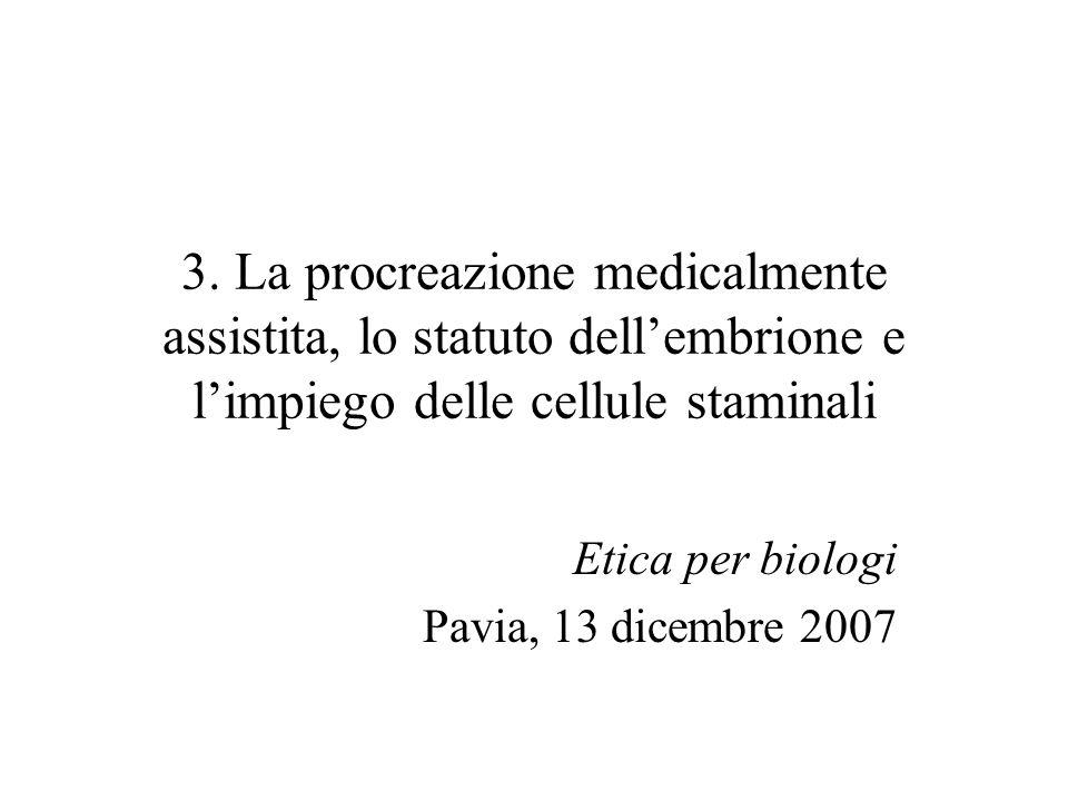 Etica per biologi Pavia, 13 dicembre 2007