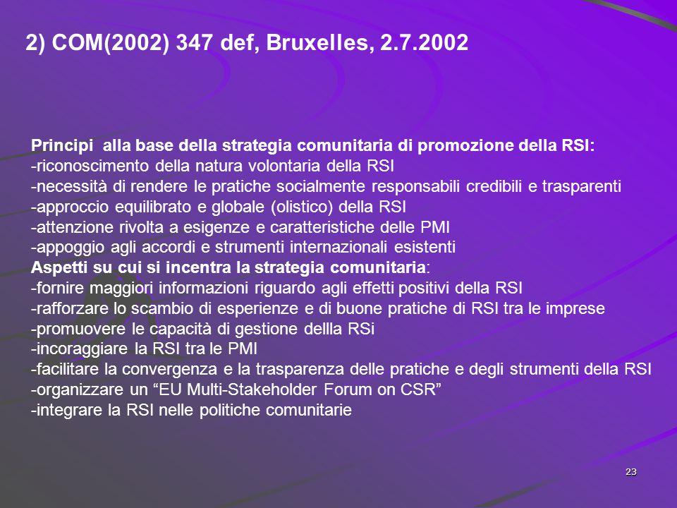2) COM(2002) 347 def, Bruxelles, 2.7.2002 Principi alla base della strategia comunitaria di promozione della RSI: