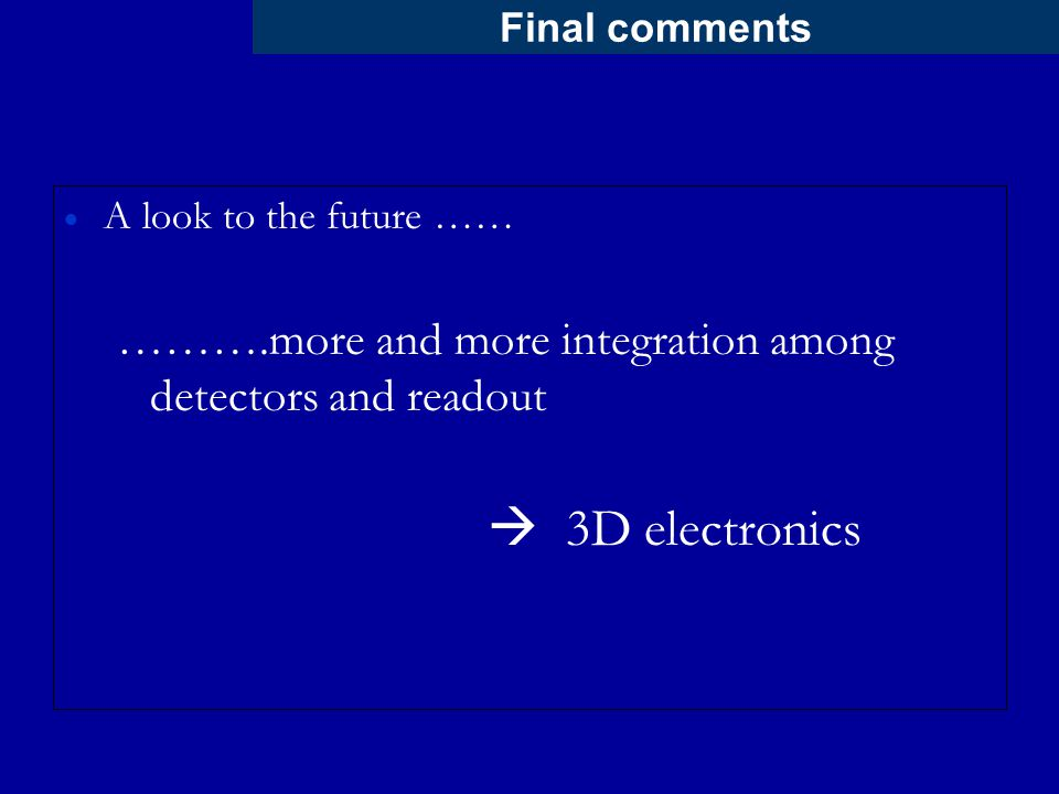……….more and more integration among detectors and readout