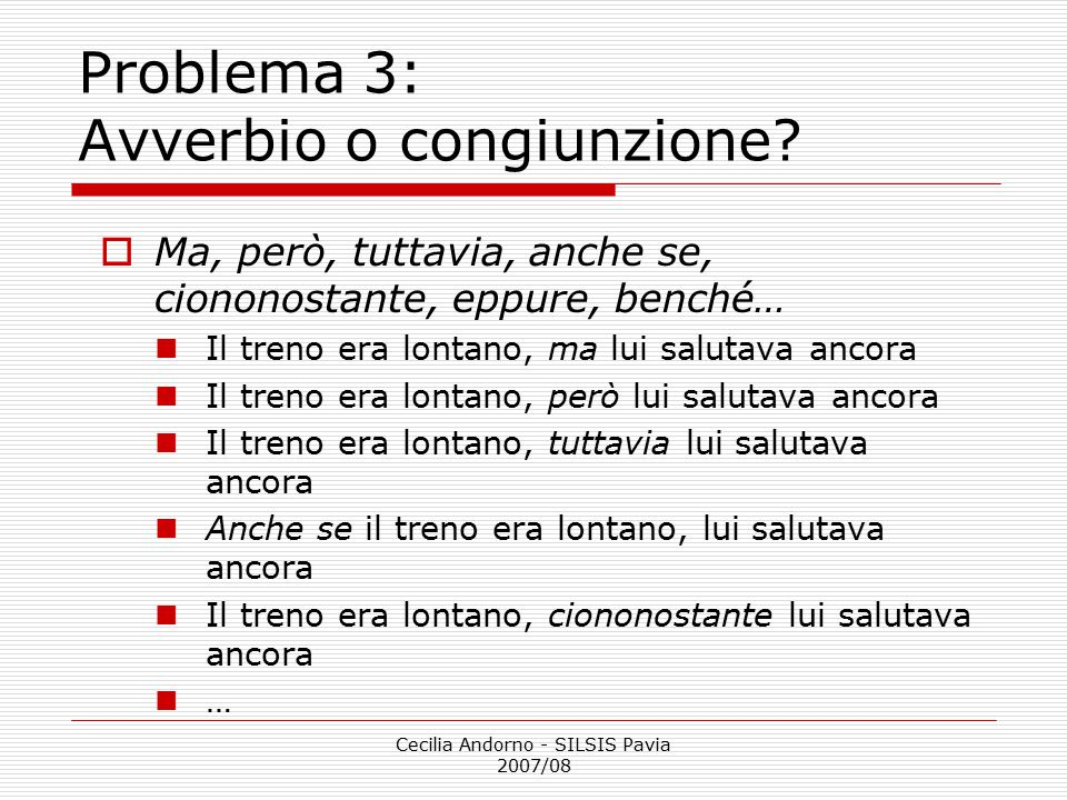 Problema 3: Avverbio o congiunzione