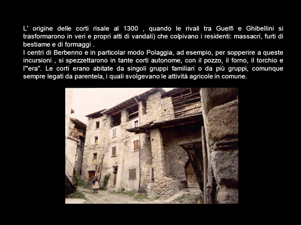 L origine delle corti risale al 1300 , quando le rivali tra Guelfi e Ghibellini si trasformarono in veri e propri atti di vandali) che colpivano i residenti: massacri, furti di bestiame e di formaggi .