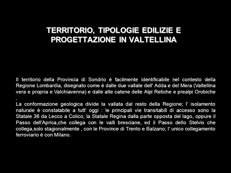 TERRITORIO, TIPOLOGIE EDILIZIE E PROGETTAZIONE IN VALTELLINA