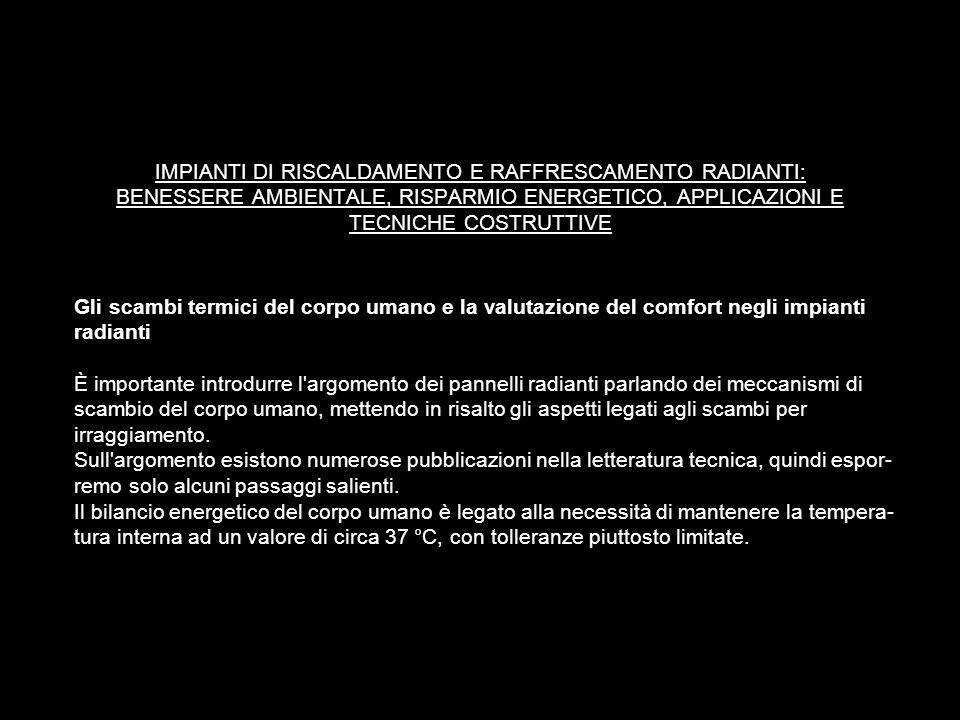 IMPIANTI DI RISCALDAMENTO E RAFFRESCAMENTO RADIANTI: BENESSERE AMBIENTALE, RISPARMIO ENERGETICO, APPLICAZIONI E TECNICHE COSTRUTTIVE