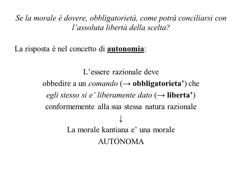 La risposta è nel concetto di autonomia: L'essere razionale deve