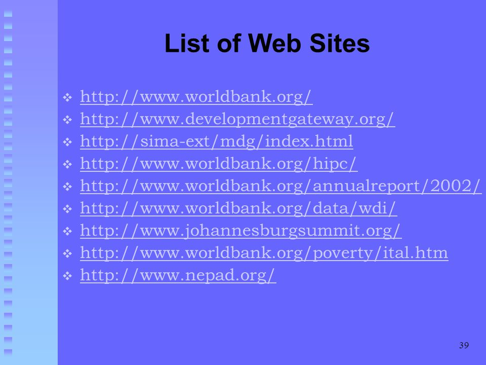 List of Web Sites http://www.worldbank.org/