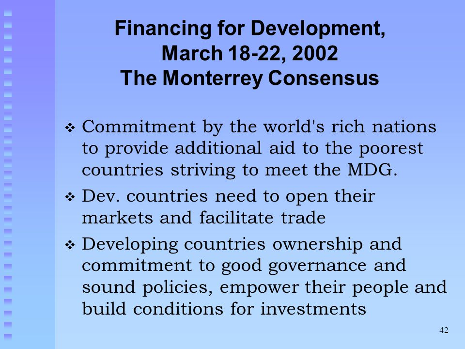 Financing for Development, March 18-22, 2002 The Monterrey Consensus
