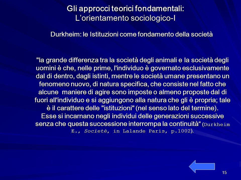 Gli approcci teorici fondamentali: L'orientamento sociologico-I