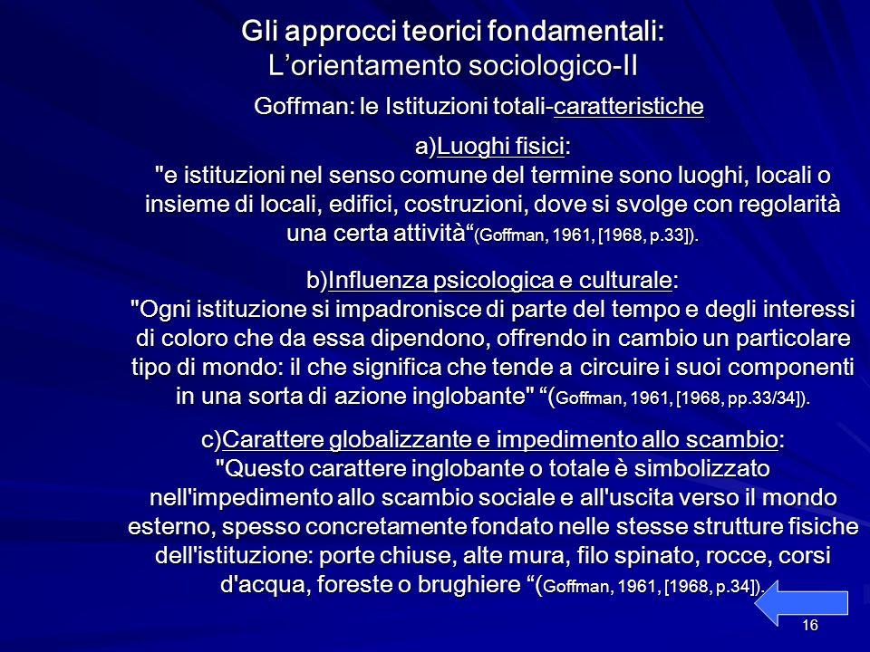 Gli approcci teorici fondamentali: L'orientamento sociologico-II