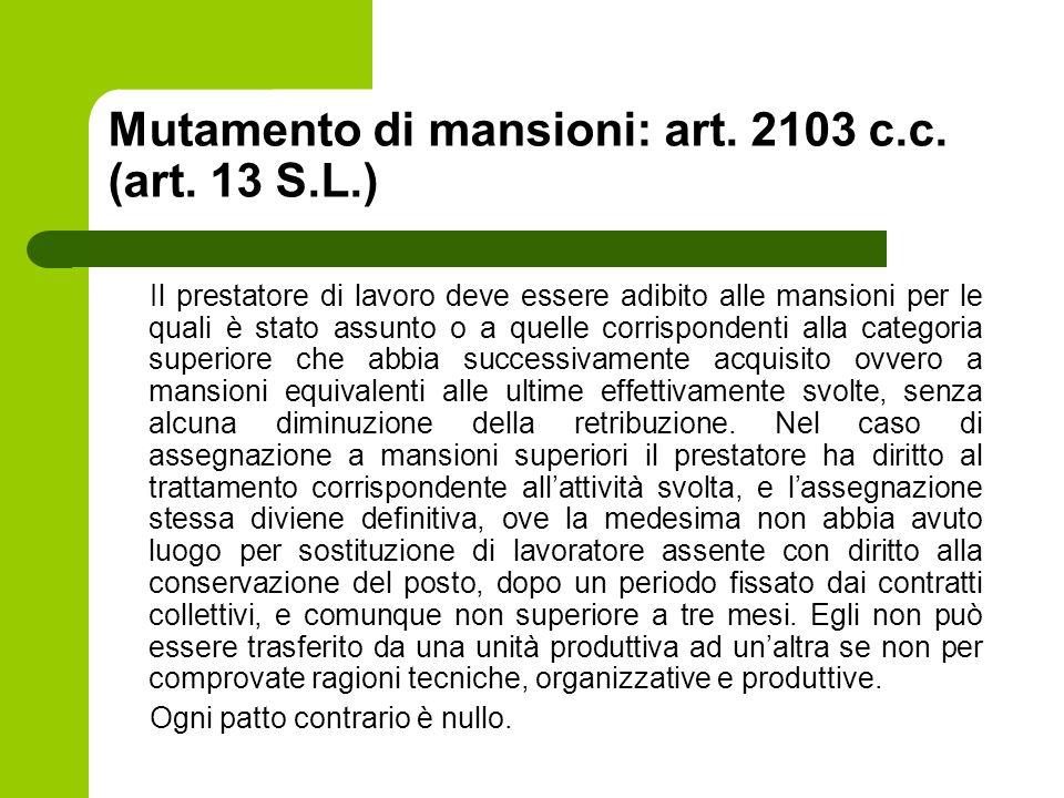 Mutamento di mansioni: art. 2103 c.c. (art. 13 S.L.)