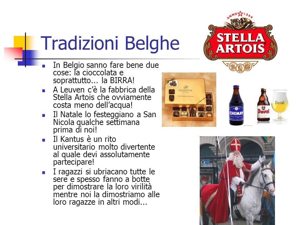 Tradizioni Belghe In Belgio sanno fare bene due cose: la cioccolata e soprattutto... la BIRRA!