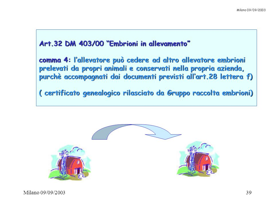 Art.32 DM 403/00 Embrioni in allevamento