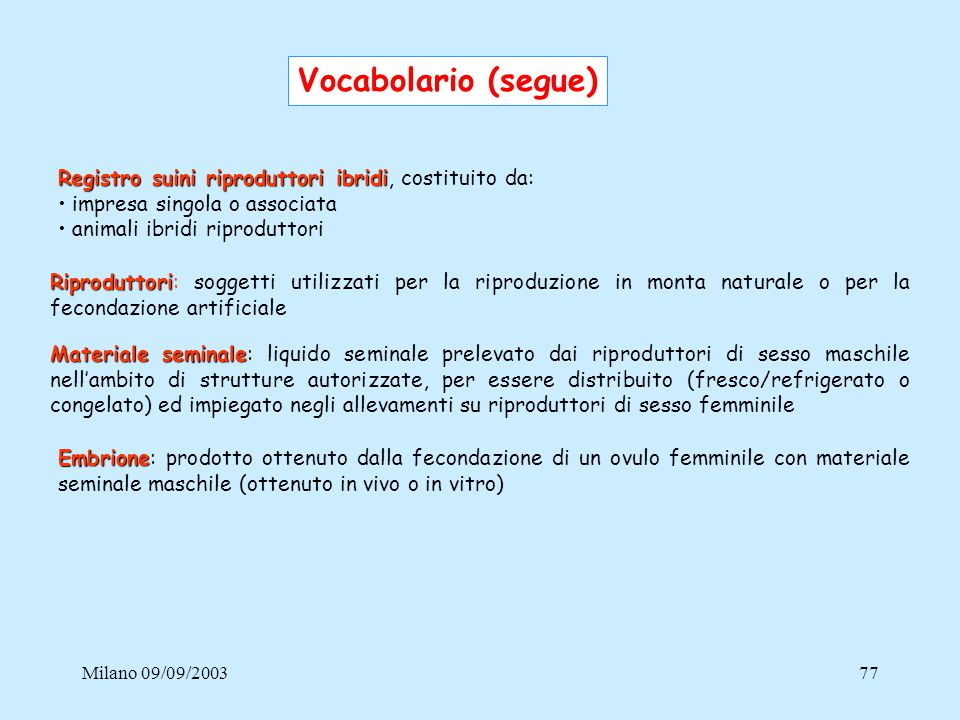 Vocabolario (segue) Registro suini riproduttori ibridi, costituito da: