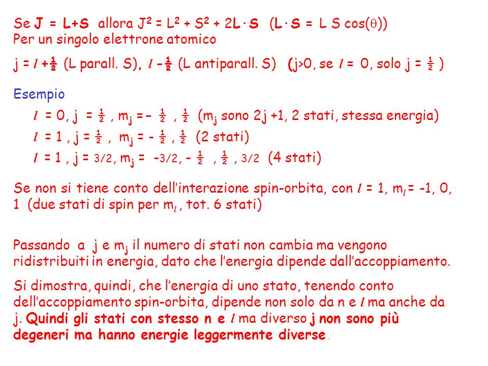 Se J = L+S allora J2 = L2 + S2 + 2L·S (L·S = L S cos())