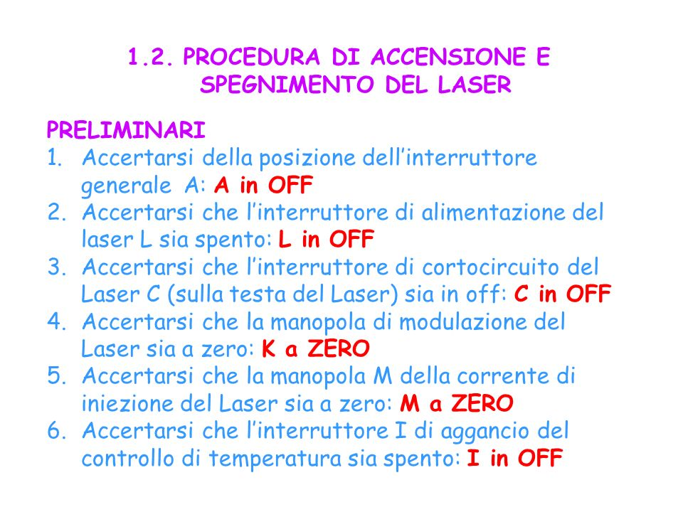 1.2. PROCEDURA DI ACCENSIONE E SPEGNIMENTO DEL LASER