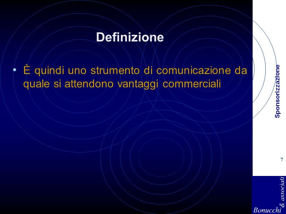 Definizione È quindi uno strumento di comunicazione da quale si attendono vantaggi commerciali.