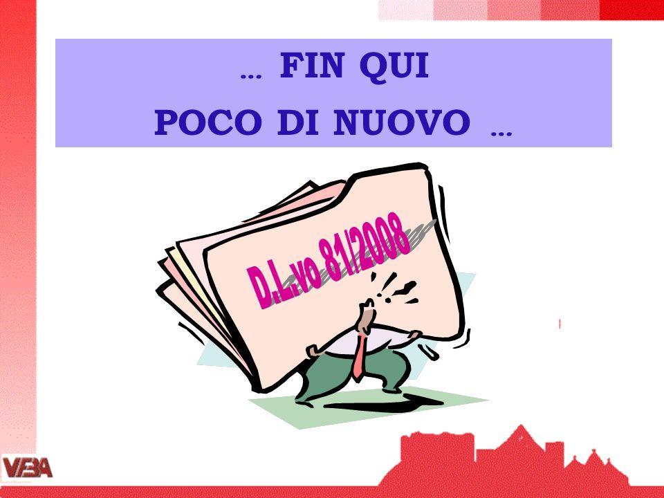 … FIN QUI POCO DI NUOVO … D.L.vo 81/2008