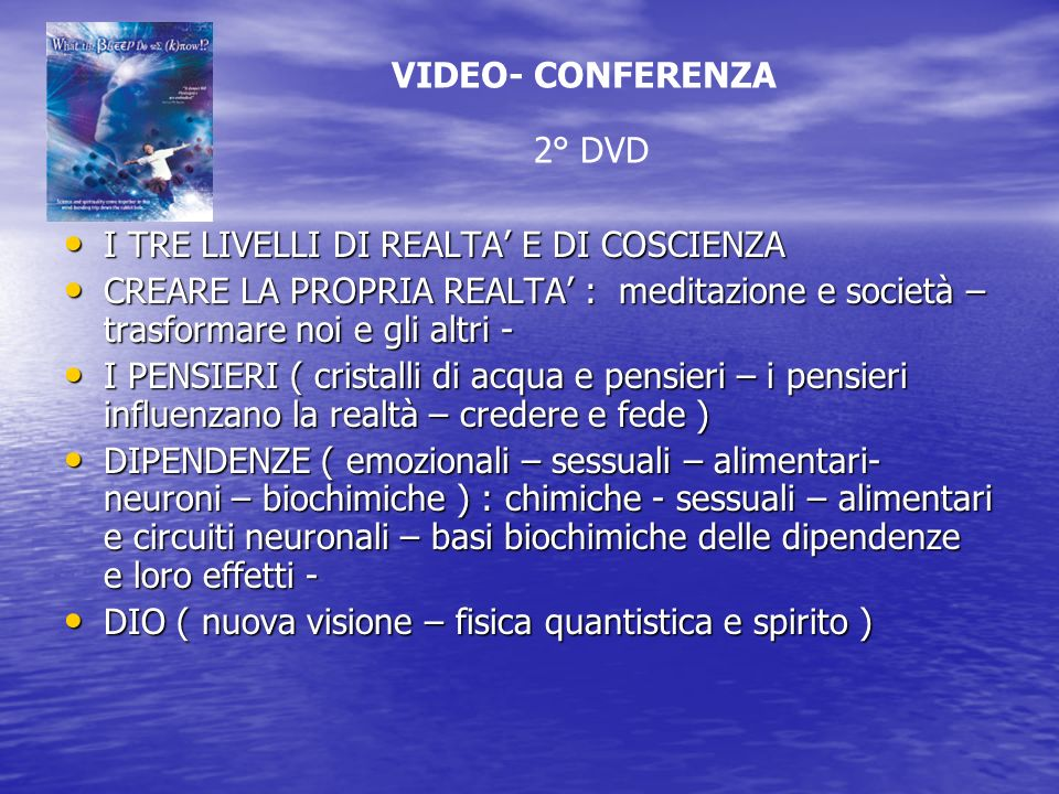 VIDEO- CONFERENZA 2° DVD. I TRE LIVELLI DI REALTA' E DI COSCIENZA.