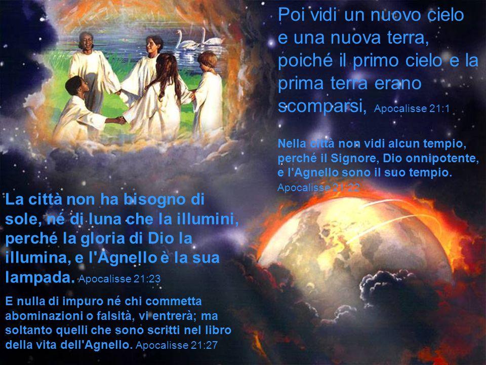 Poi vidi un nuovo cielo e una nuova terra, poiché il primo cielo e la prima terra erano scomparsi, Apocalisse 21:1