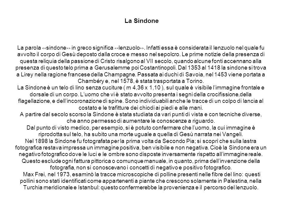 La Sindone La parola <<sindone>> in greco significa <<lenzuolo>>.