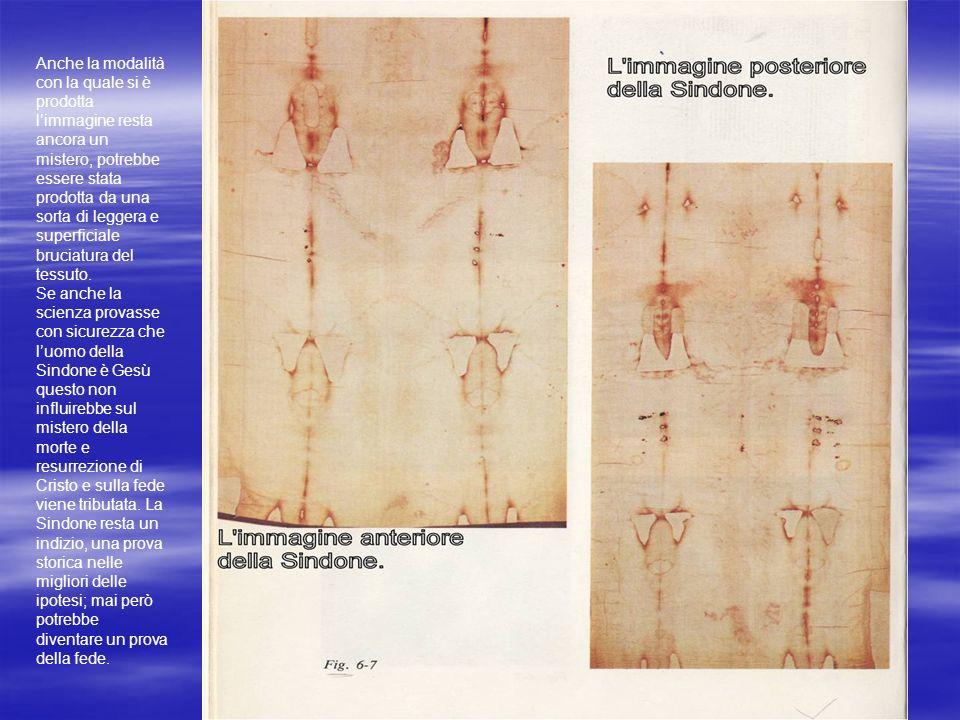 Anche la modalità con la quale si è prodotta l'immagine resta ancora un mistero, potrebbe essere stata prodotta da una sorta di leggera e superficiale bruciatura del tessuto.