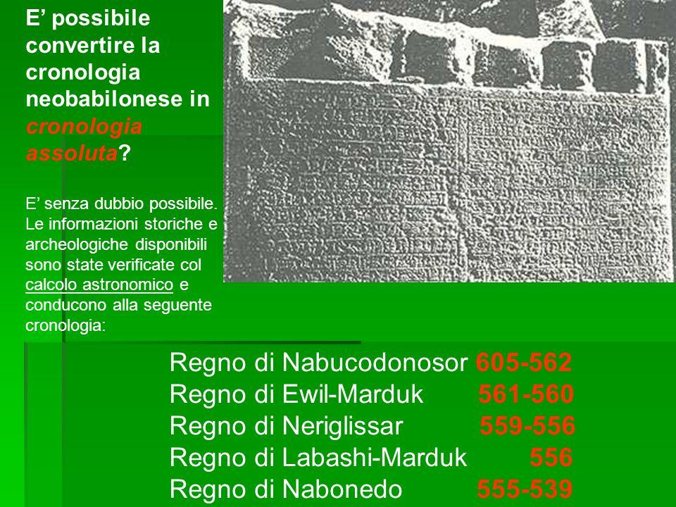 Regno di Nabucodonosor 605-562 Regno di Ewil-Marduk 561-560