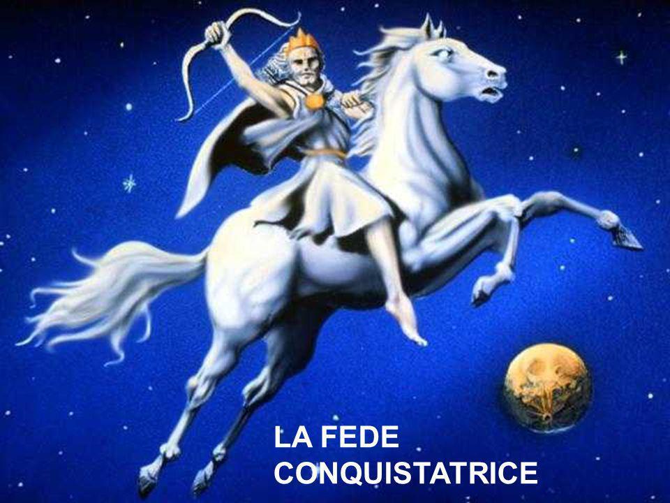 LA FEDE CONQUISTATRICE