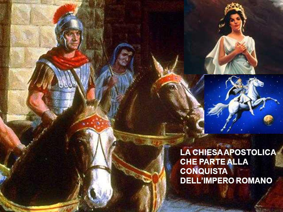 LA CHIESA APOSTOLICA CHE PARTE ALLA CONQUISTA DELL'IMPERO ROMANO