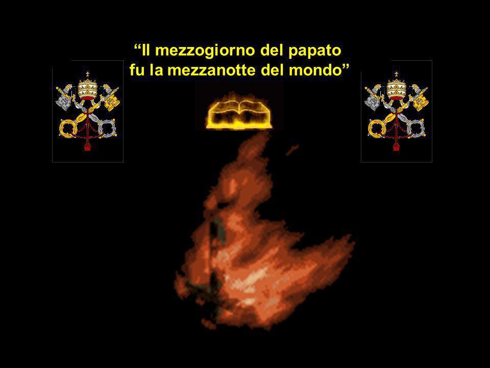 Il mezzogiorno del papato fu la mezzanotte del mondo