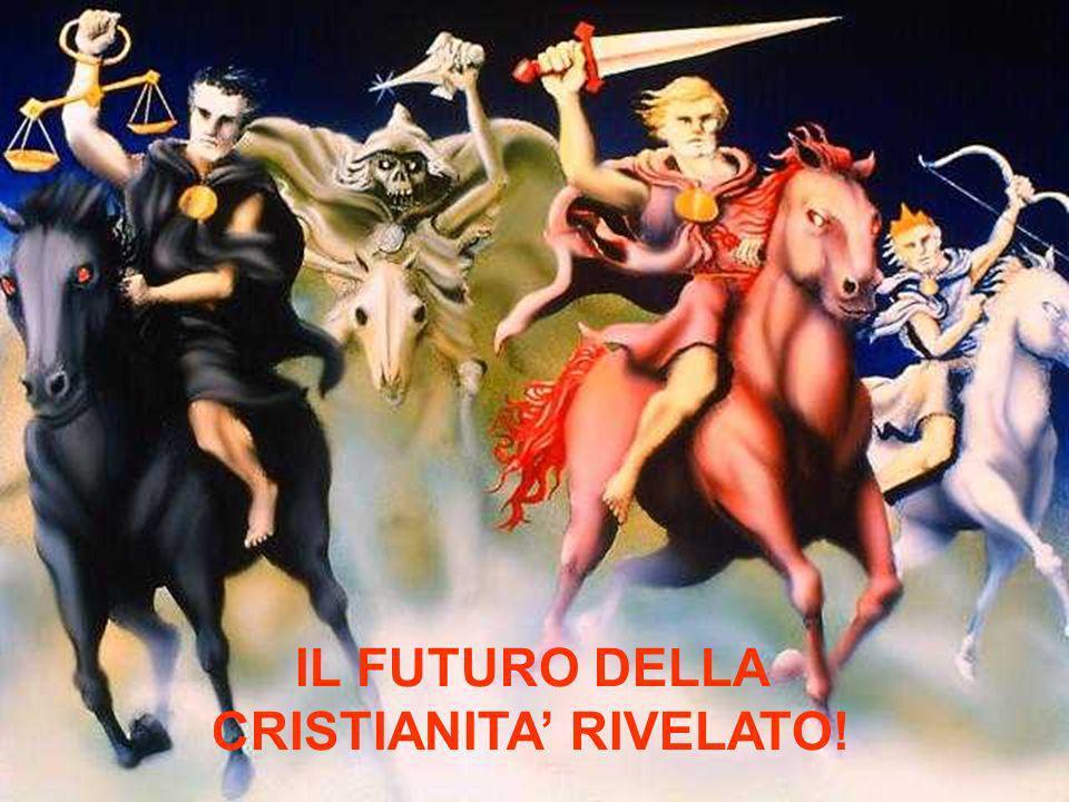 IL FUTURO DELLA CRISTIANITA' RIVELATO!