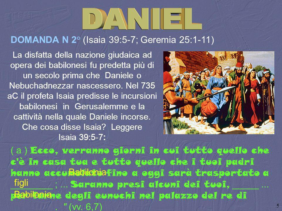 DOMANDA N 2° (Isaia 39:5‑7; Geremia 25:1-11)