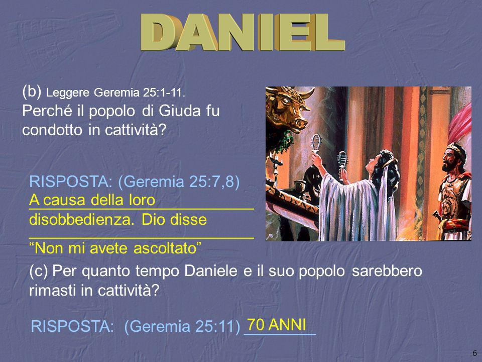 (b) Leggere Geremia 25:1‑11. Perché il popolo di Giuda fu condotto in cattività