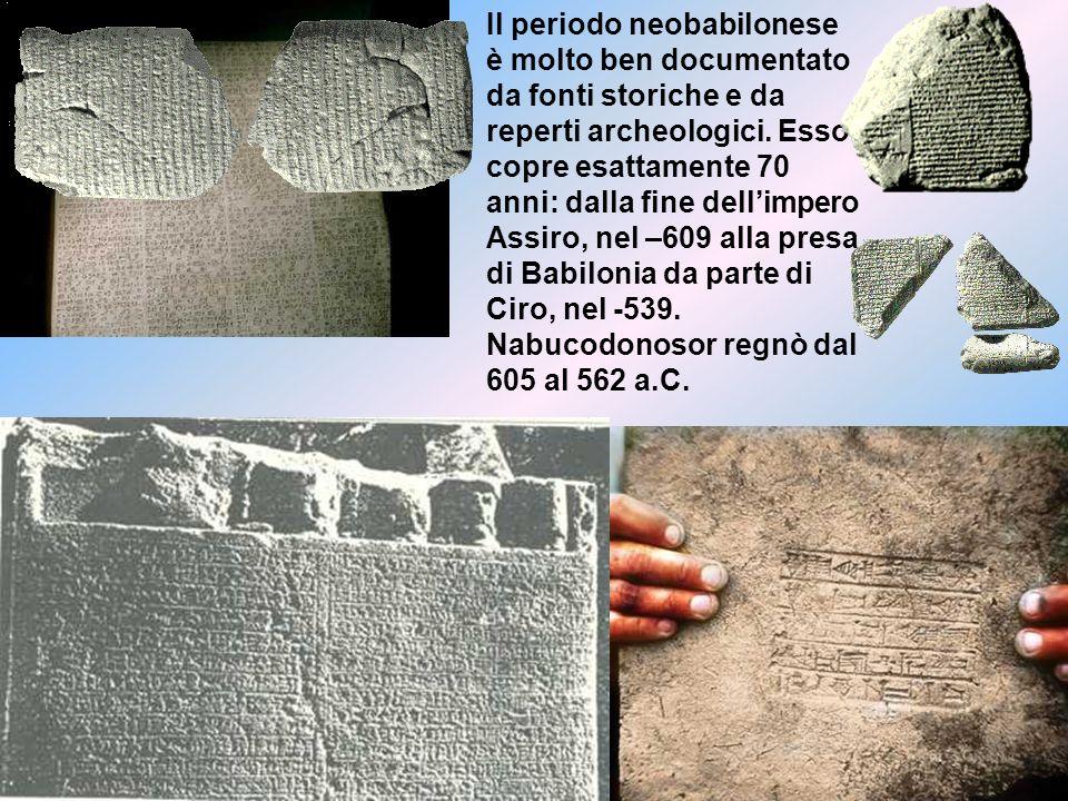 Il periodo neobabilonese è molto ben documentato da fonti storiche e da reperti archeologici.