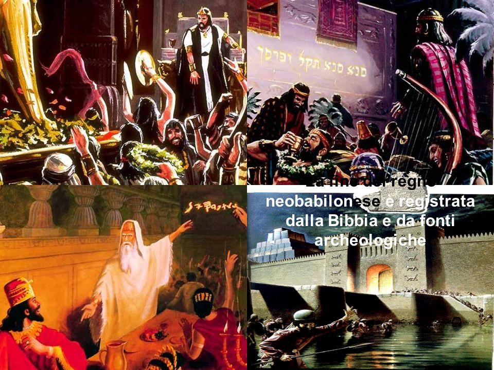 La fine del regno neobabilonese è registrata dalla Bibbia e da fonti archeologiche