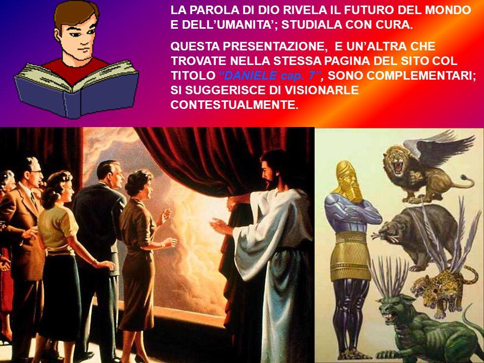 LA PAROLA DI DIO RIVELA IL FUTURO DEL MONDO E DELL'UMANITA'; STUDIALA CON CURA.