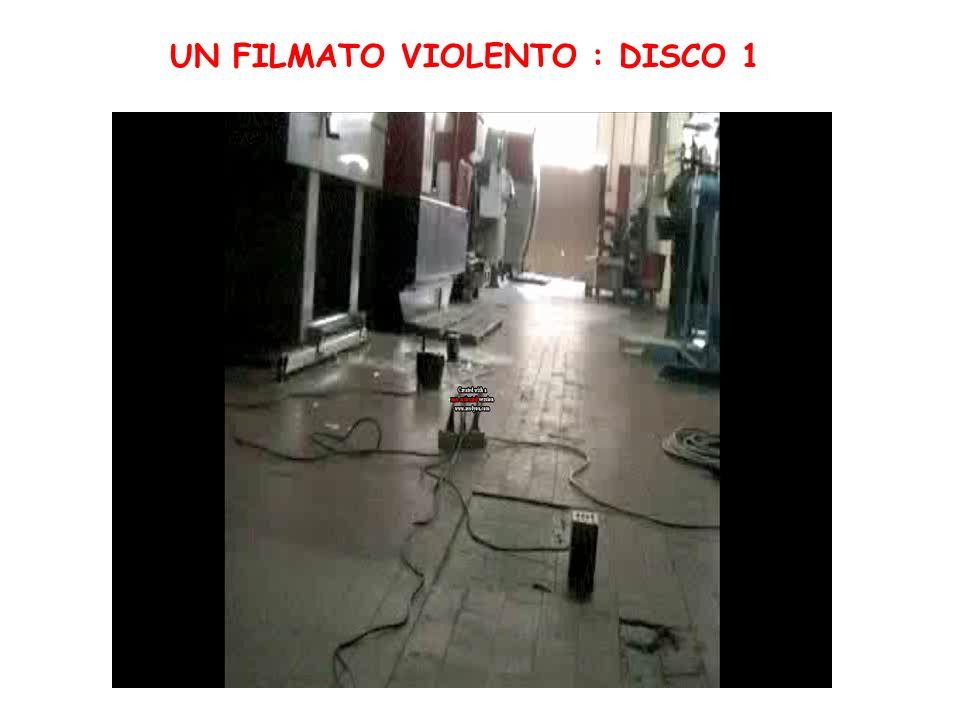 UN FILMATO VIOLENTO : DISCO 1