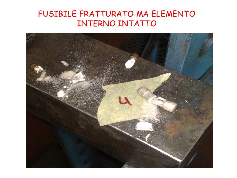 FUSIBILE FRATTURATO MA ELEMENTO