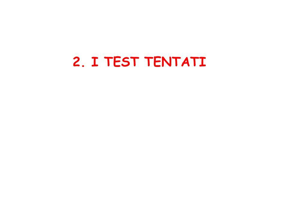 2. I TEST TENTATI