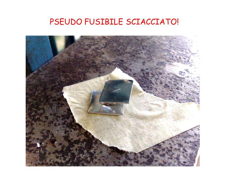 PSEUDO FUSIBILE SCIACCIATO!