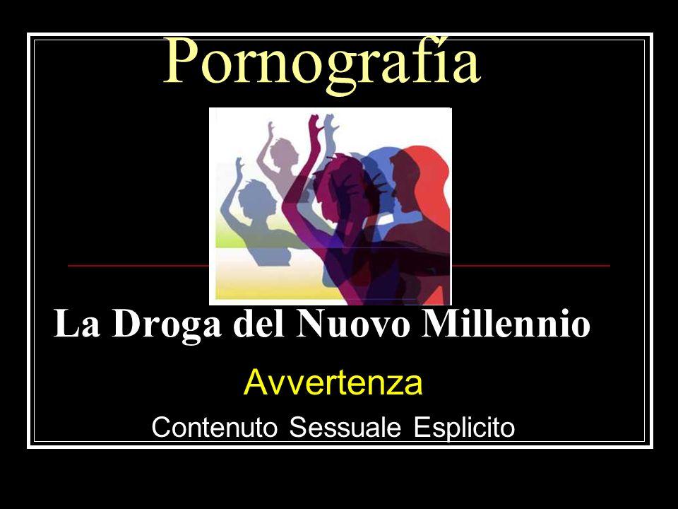 Pornografía La Droga del Nuovo Millennio