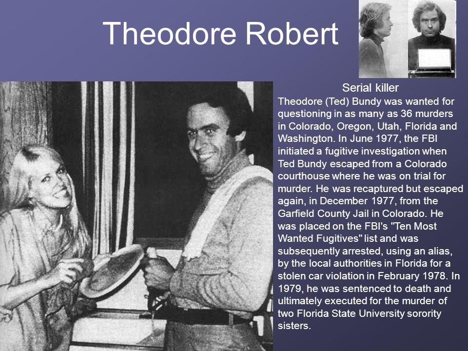 Theodore Robert Serial killer