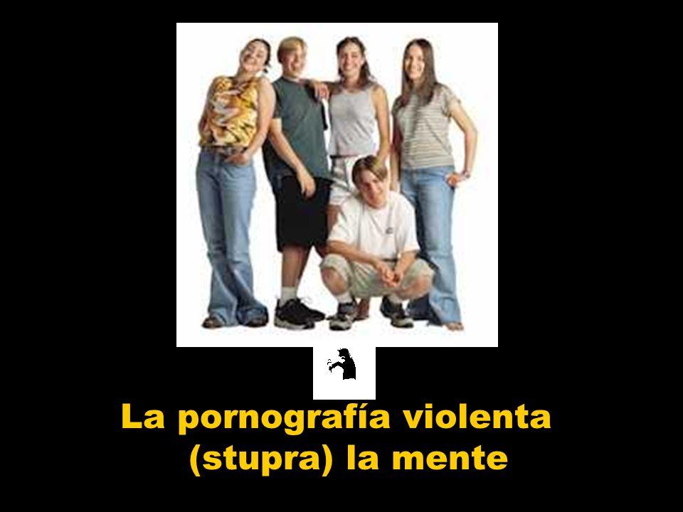 La pornografía violenta (stupra) la mente