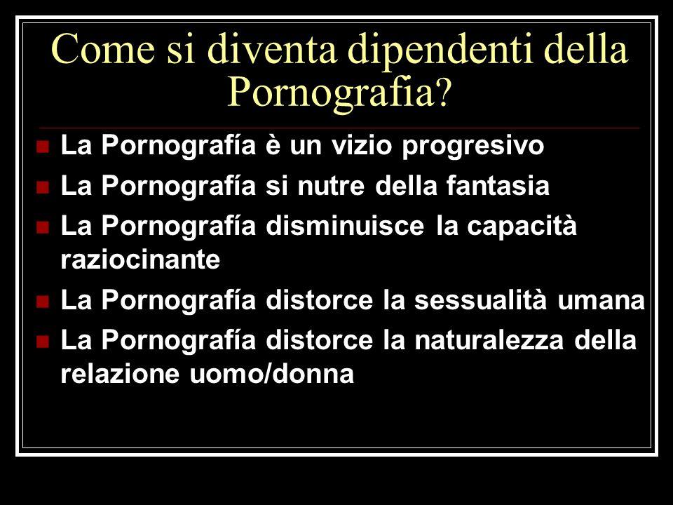 Come si diventa dipendenti della Pornografia