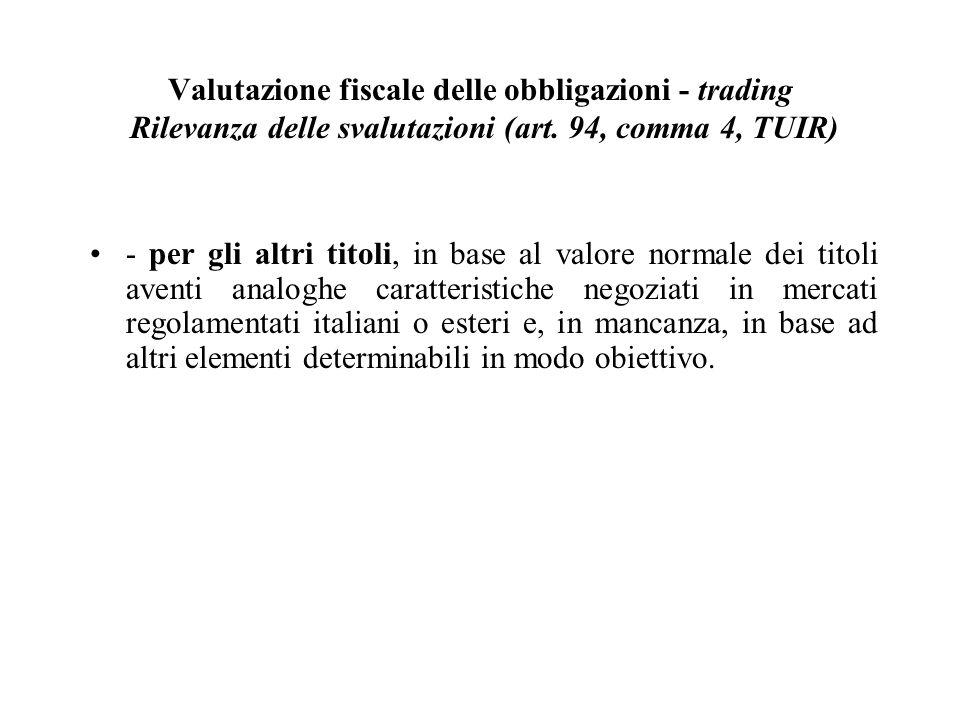Valutazione fiscale delle obbligazioni - trading Rilevanza delle svalutazioni (art. 94, comma 4, TUIR)