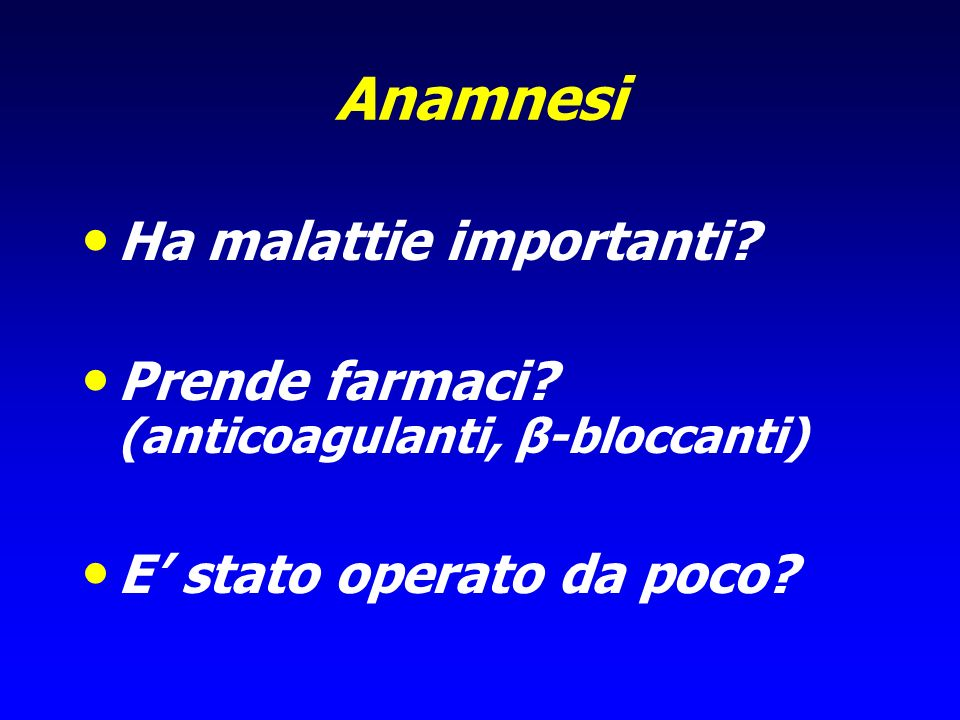 Anamnesi Ha malattie importanti