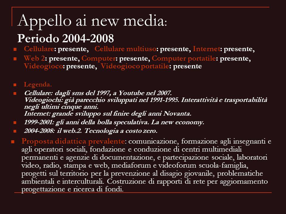 Appello ai new media: Periodo 2004-2008