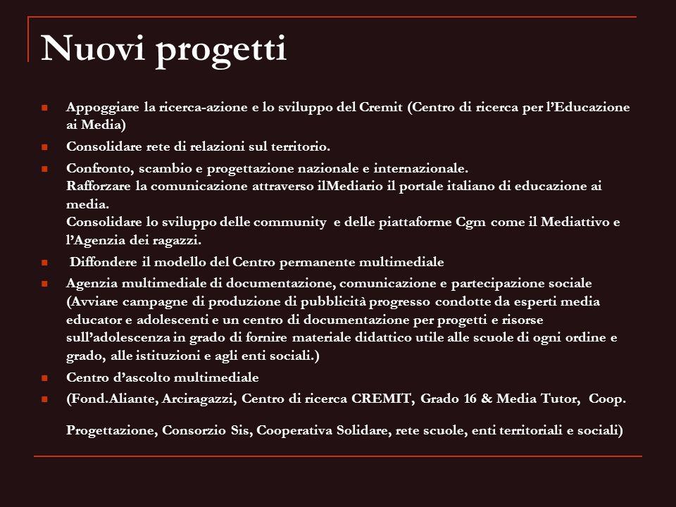 Nuovi progetti Appoggiare la ricerca-azione e lo sviluppo del Cremit (Centro di ricerca per l'Educazione ai Media)