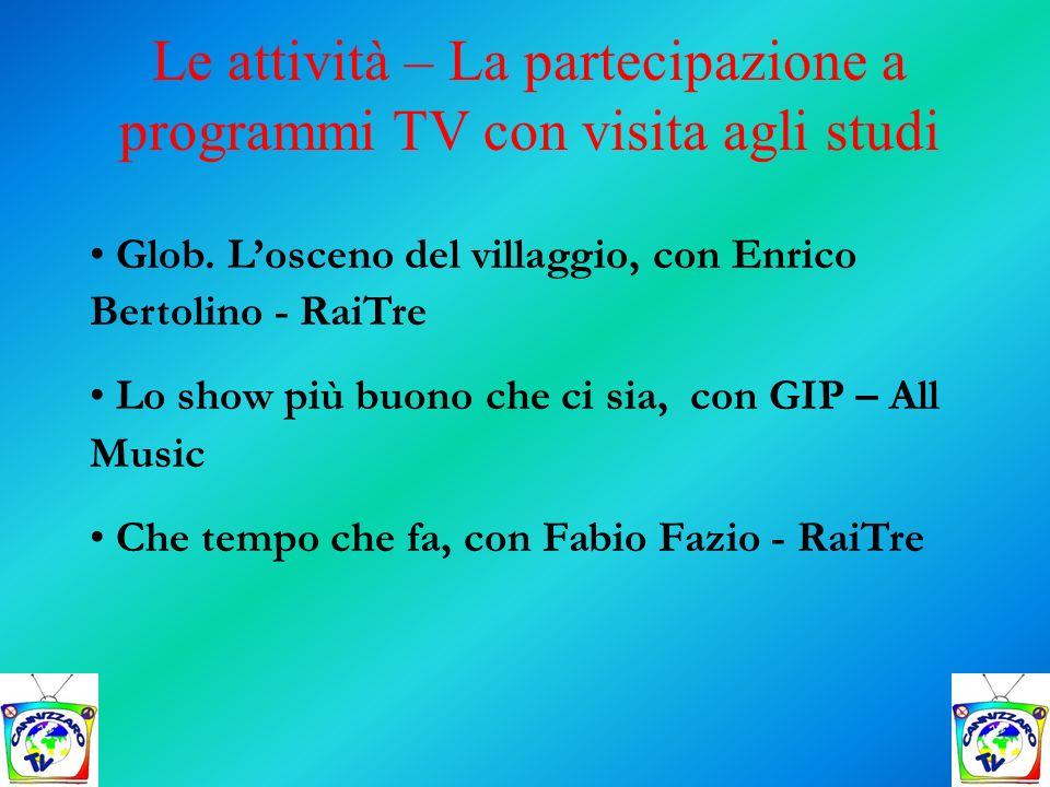 Le attività – La partecipazione a programmi TV con visita agli studi